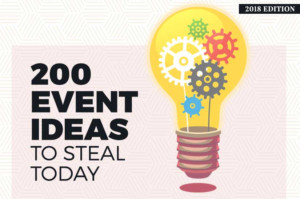 200 Event Ideas To Steal Today 2019 Edition