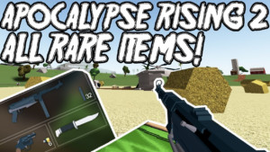 APOCALYPSE RISING 2 ALL RARE ITEMS WEAPONS AND