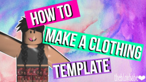 How To Make A Custom Clothing Template For Roblox YouTube
